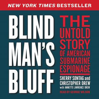 Blind Man's Bluff: The Untold Story of American Submarine Espionage, Christopher Drew, Sherry Sontag