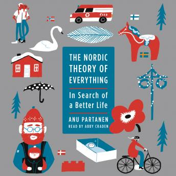 Nordic Theory of Everything: In Search of a Better Life, Anu Partanen