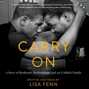 Carry On: A Story or Resilience, Redemption, and an Unlikely Family, Lisa Fenn
