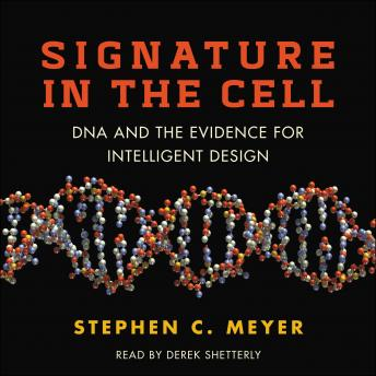 Signature in the Cell: DNA and the Evidence for Intelligent Design, Audio book by Stephen C. Meyer