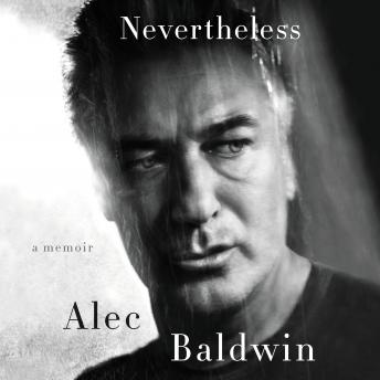 Nevertheless: A Memoir, Alec Baldwin