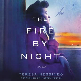 Fire by Night: A Novel, Teresa Messineo