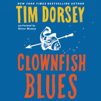 Clownfish Blues: A Novel, Tim Dorsey