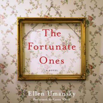 Fortunate Ones: A Novel, Ellen Umansky