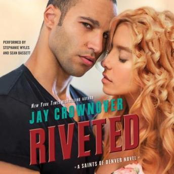 Download Riveted: A Saints of Denver Novel by Jay Crownover