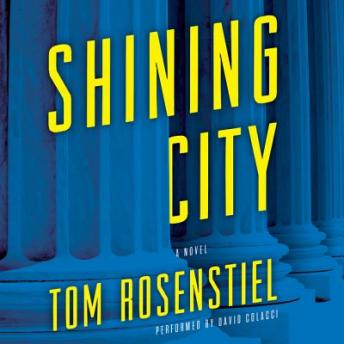 Download Shining City: A Novel by Tom Rosenstiel