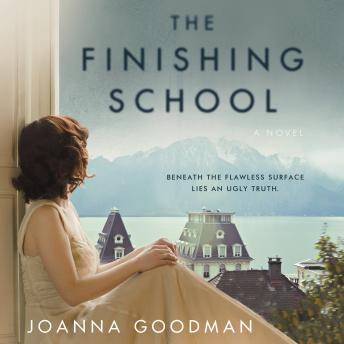 Finishing School: A Novel, Joanna Goodman