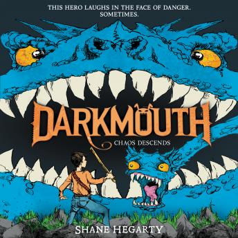 Darkmouth #3: Chaos Descends, Shane Hegarty