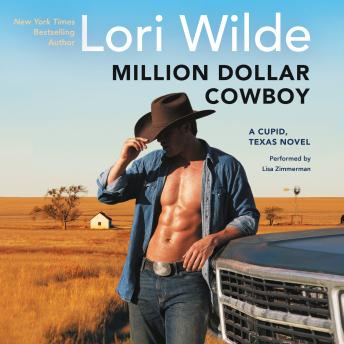 Million Dollar Cowboy: A Cupid, Texas Novel, Lori Wilde