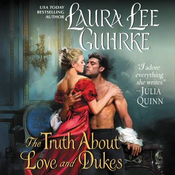 Truth About Love and Dukes: Dear Lady Truelove, Laura Lee Guhrke