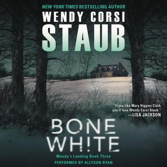 Bone White: Mundy's Landing Book Three, Wendy Corsi Staub