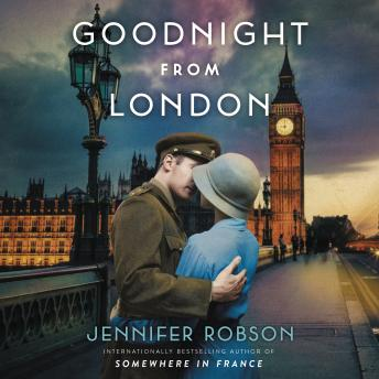 Goodnight from London: A Novel, Jennifer Robson