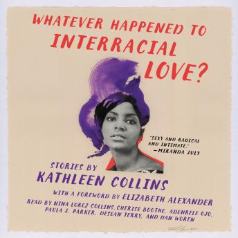 Whatever Happened to Interracial Love?: Stories, Kathleen Collins