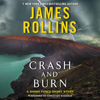 Crash and Burn: A Sigma Force Short Story, James Rollins