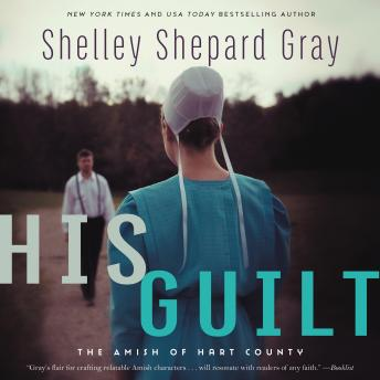 His Guilt: The Amish of Hart County, Shelley Shepard Gray