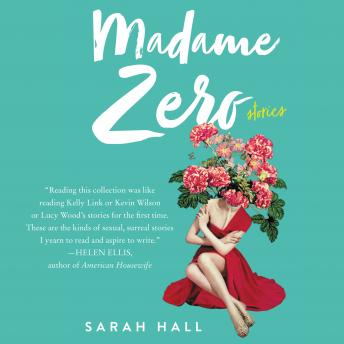 Madame Zero: 9 Stories, Sarah Hall