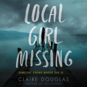 Local Girl Missing: A Novel, Claire Douglas