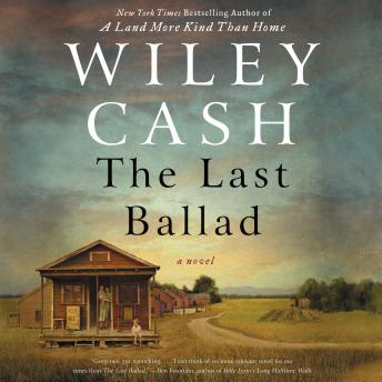 Last Ballad: A Novel, Wiley Cash