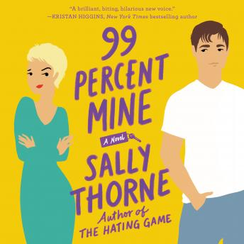 Download 99 Percent Mine: A Novel by Sally Thorne