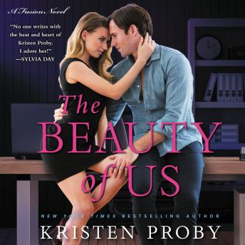 Beauty of Us: A Fusion Novel, Kristen Proby