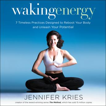 Waking Energy: 7 Timeless Practices Designed to Reboot Your Body and Unleash Your Potential sample.