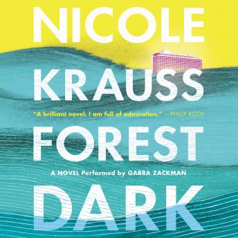 Forest Dark: A Novel, Nicole Krauss