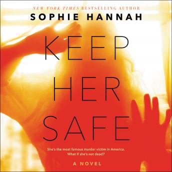 Keep Her Safe: A Novel, Sophie Hannah