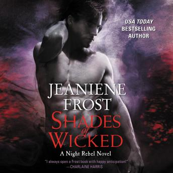 Download Shades of Wicked: A NIght Rebel Novel by Jeaniene Frost