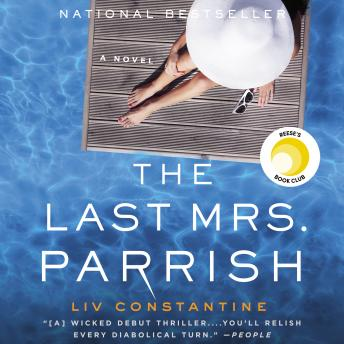 Last Mrs. Parrish: A Novel, Liv Constantine