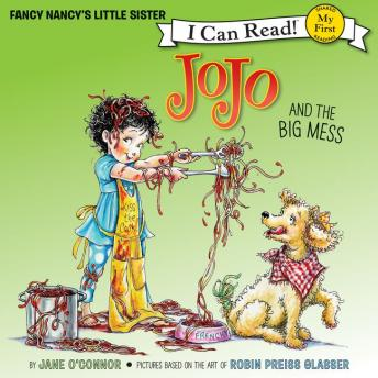 Fancy Nancy: JoJo and the Big Mess, Jane O'Connor