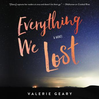 Everything We Lost: A Novel, Valerie Geary