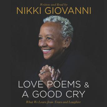 Nikki Giovanni: Love Poems & A Good Cry, Nikki Giovanni