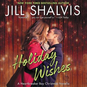 Holiday Wishes: A Heartbreaker Bay Christmas Novella, Jill Shalvis