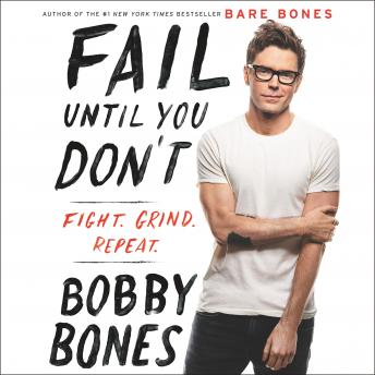 Download Fail Until You Don't: Fight Grind Repeat by Bobby Bones