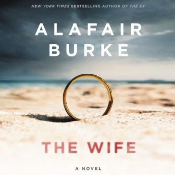 Wife: A Novel of Psychological Suspense, Alafair Burke
