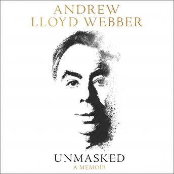 Download Unmasked: A Memoir by Andrew Lloyd Webber