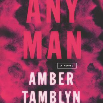Any Man: A Novel, Audio book by Amber Tamblyn