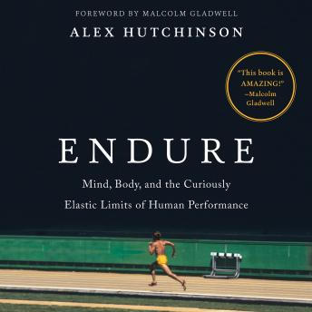 Endure: Mind, Body, and the Curiously Elastic Limits of Human Performance Audiobook Free Download Online