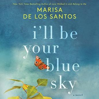 I'll Be Your Blue Sky: A Novel, Marisa De los Santos
