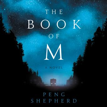 Book of M: A Novel, Peng Shepherd