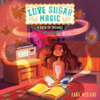 Love Sugar Magic: A Dash of Trouble, Anna Meriano