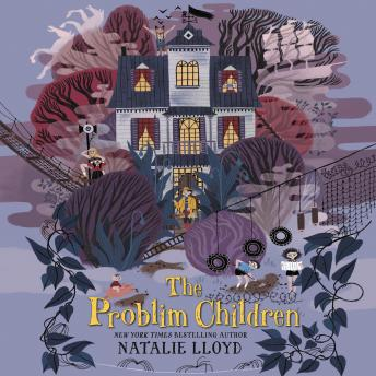 Problim Children, Natalie Lloyd