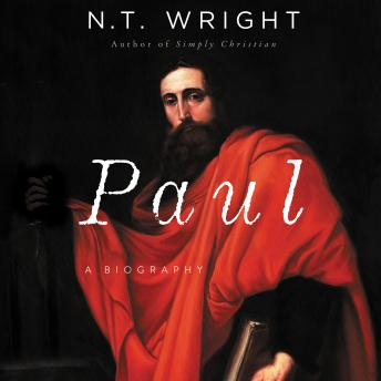 Paul: A Biography, N. T. Wright