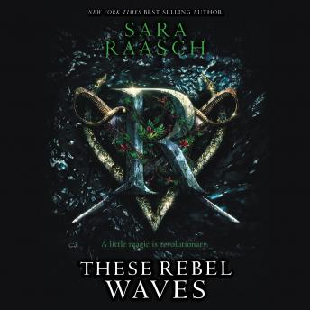 These Rebel Waves, Audio book by Sara Raasch