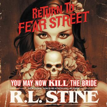 Download You May Now Kill the Bride by R.l. Stine