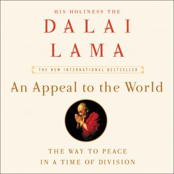 Download Appeal to the World: The Way to Peace in a Time of Division by The Dalai Lama, Franz Alt