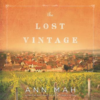 The  Lost Vintage: A Novel