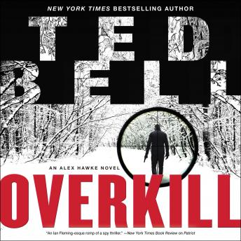 Download Overkill: An Alex Hawke Novel by Ted Bell