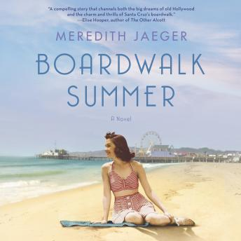 Boardwalk Summer: A Novel