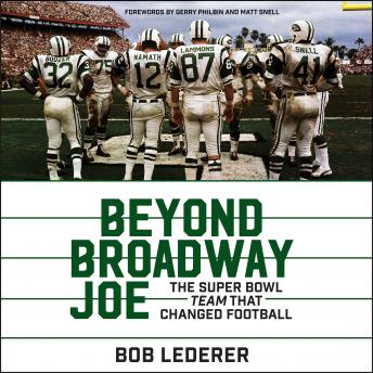 Download Beyond Broadway Joe: The Super Bowl TEAM That Changed Football by Bob Lederer
